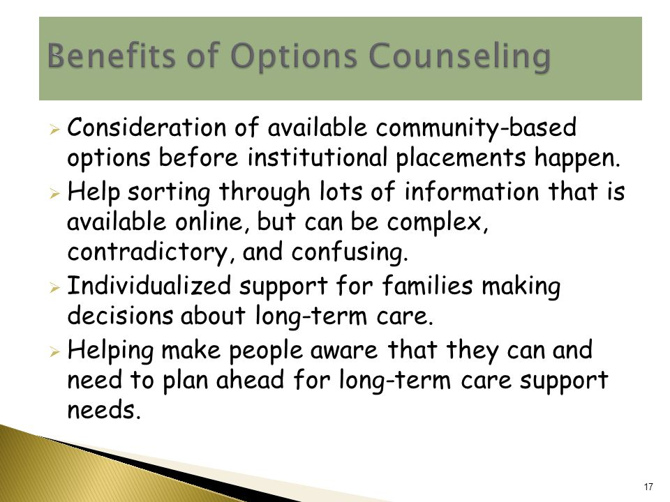  Consideration of available community-based options before institutional placements happen.