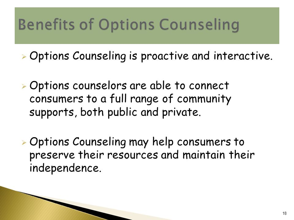  Options Counseling is proactive and interactive.