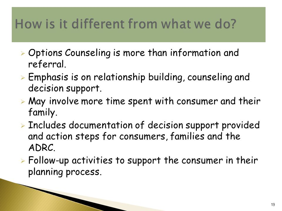  Options Counseling is more than information and referral.