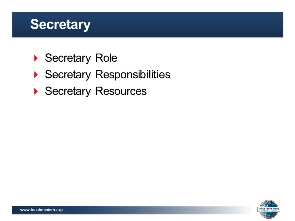  Secretary Role  Secretary Responsibilities  Secretary Resources Secretary