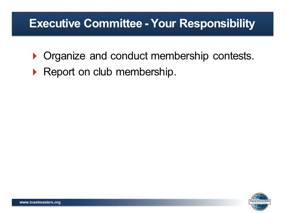 www.toastmasters.org  Organize and conduct membership contests.