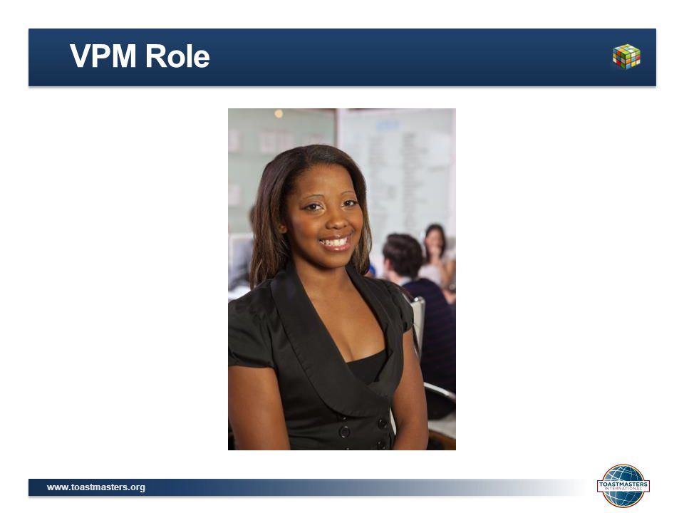www.toastmasters.org VPM Role