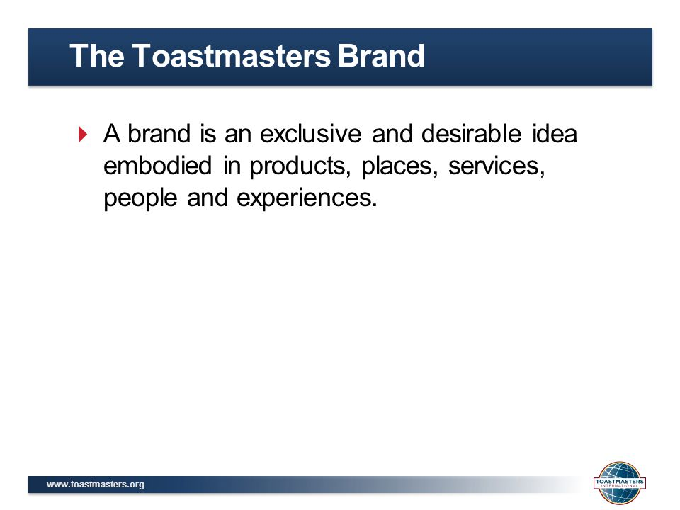www.toastmasters.org  Vice President Membership – promotes the club and manages the process of bringing in guests and transforming them into members.