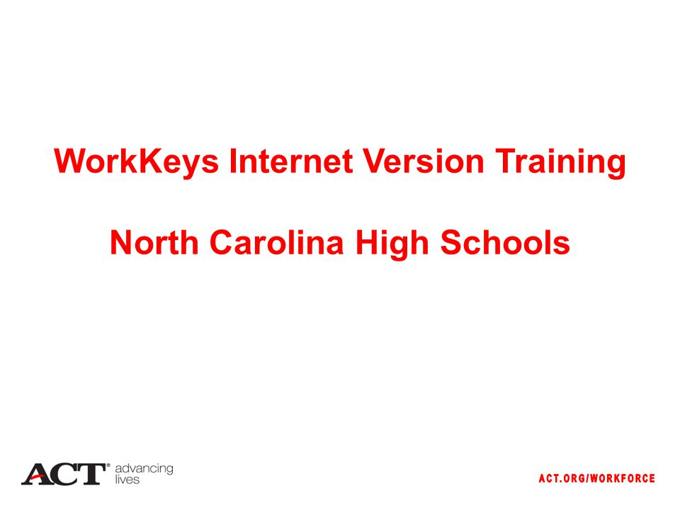 WorkKeys Internet Version Training North Carolina High Schools