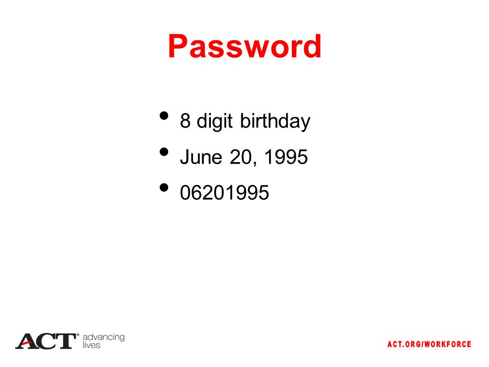 Password 8 digit birthday June 20,