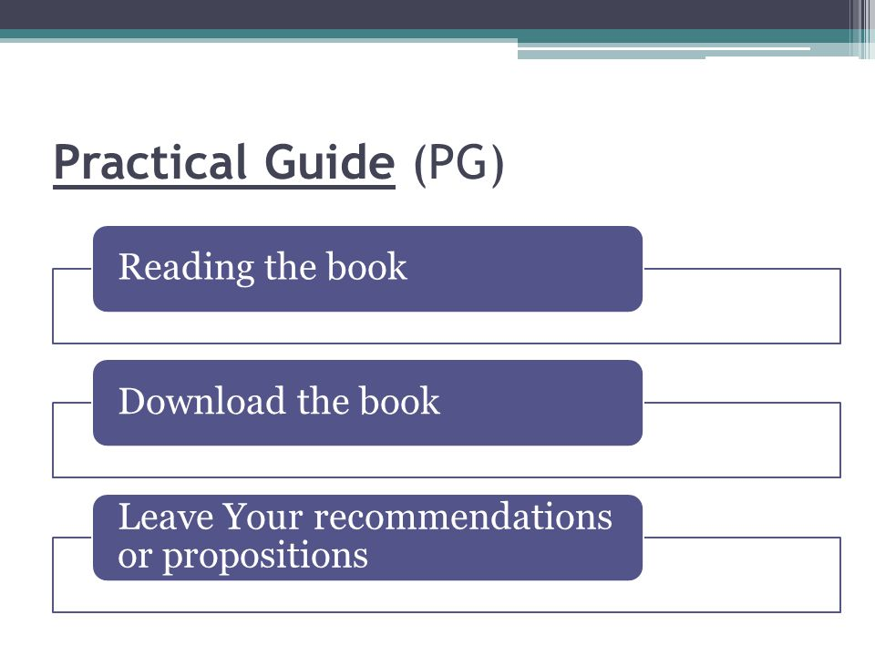 Practical Guide (PG) Reading the bookDownload the book Leave Your recommendations or propositions
