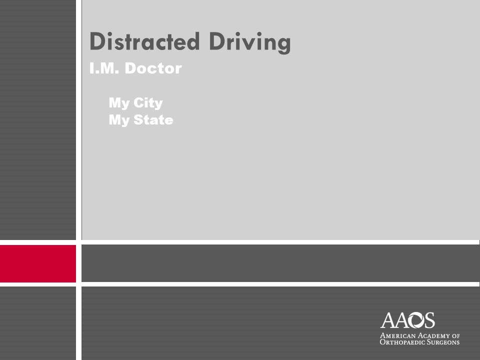 I.M. Doctor My City My State Distracted Driving