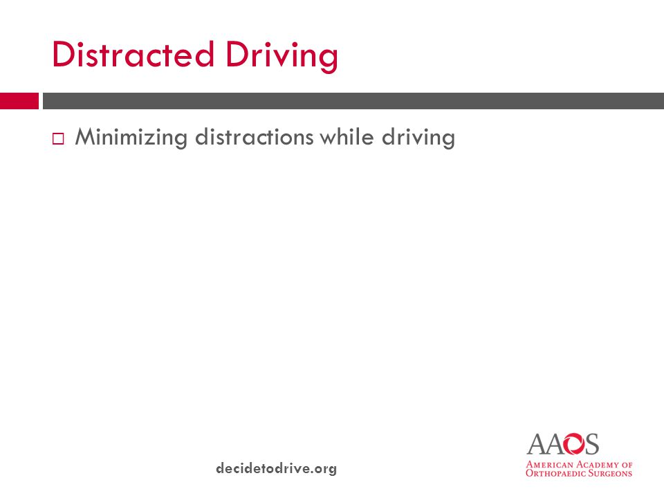 decidetodrive.org Distracted Driving  Minimizing distractions while driving