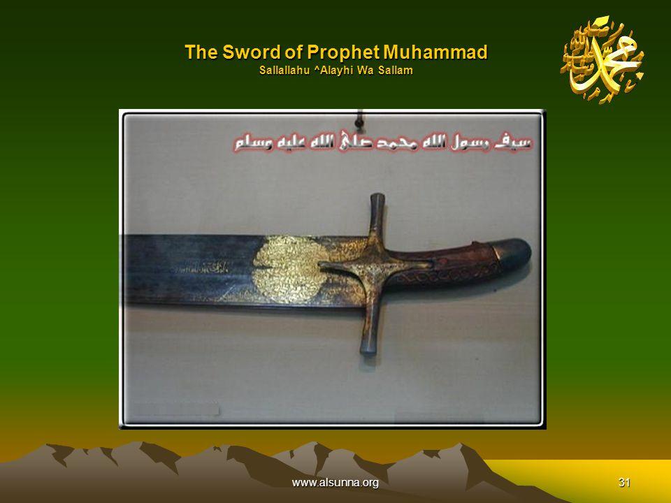 www.alsunna.org31 The Sword of Prophet Muhammad Sallallahu ^Alayhi Wa Sallam