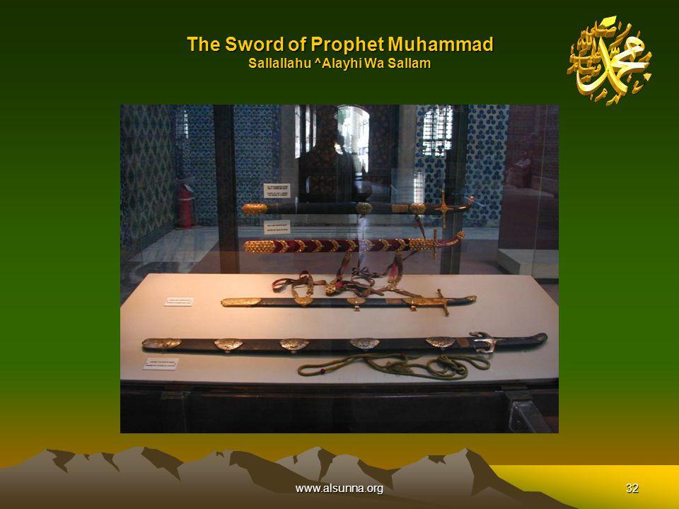 www.alsunna.org32 The Sword of Prophet Muhammad Sallallahu ^Alayhi Wa Sallam