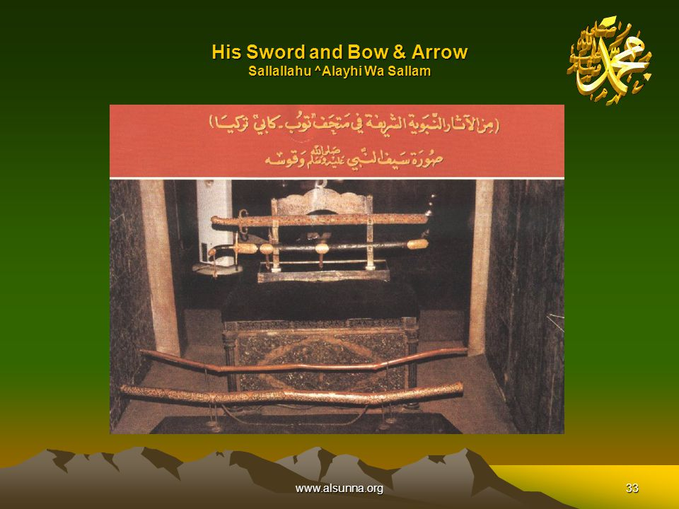 www.alsunna.org33 His Sword and Bow & Arrow Sallallahu ^Alayhi Wa Sallam