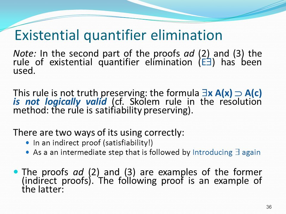 Existential quantifier elimination Note: In the second part of the proofs ad (2) and (3) the rule of existential quantifier elimination (E  ) has bee