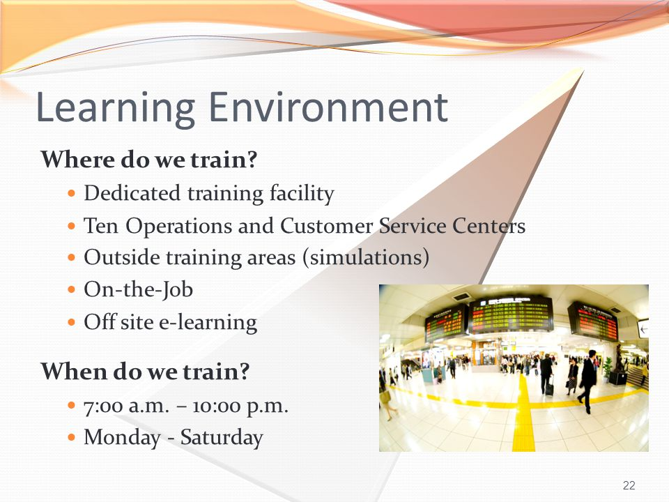 22 Learning Environment Where do we train.