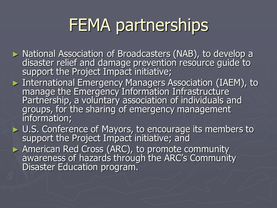 FEMA partnerships ► National Association of Broadcasters (NAB), to develop a disaster relief and damage prevention resource guide to support the Proje