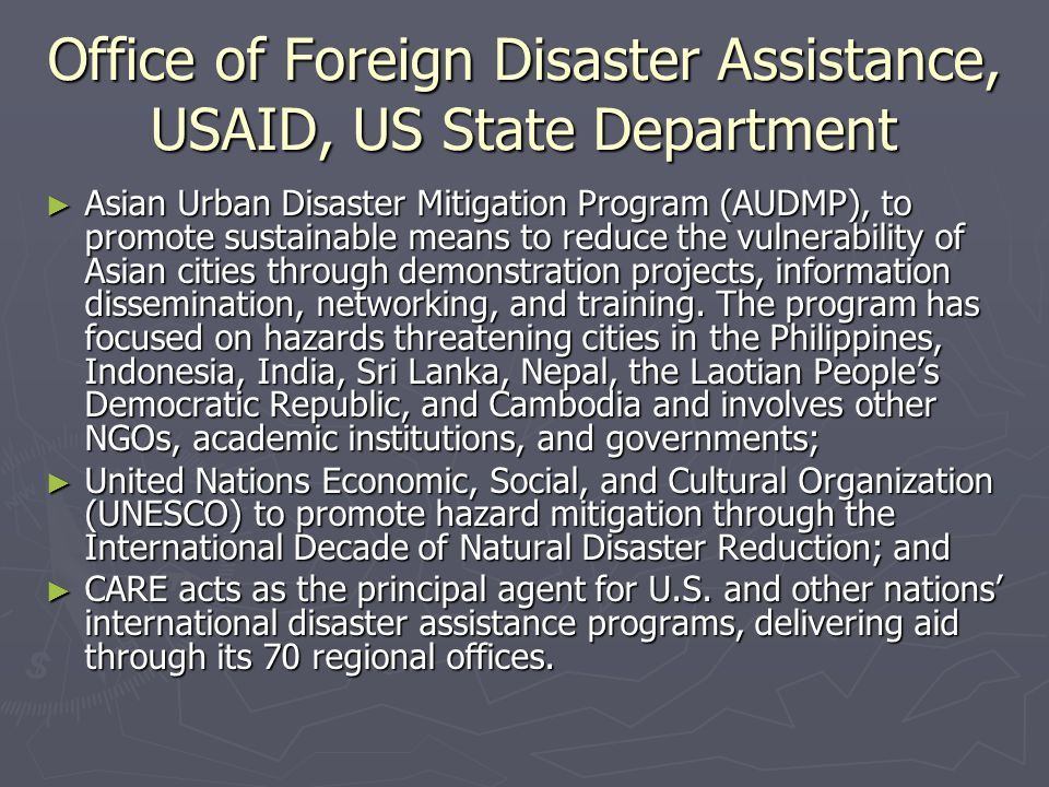 Office of Foreign Disaster Assistance, USAID, US State Department ► Asian Urban Disaster Mitigation Program (AUDMP), to promote sustainable means to r