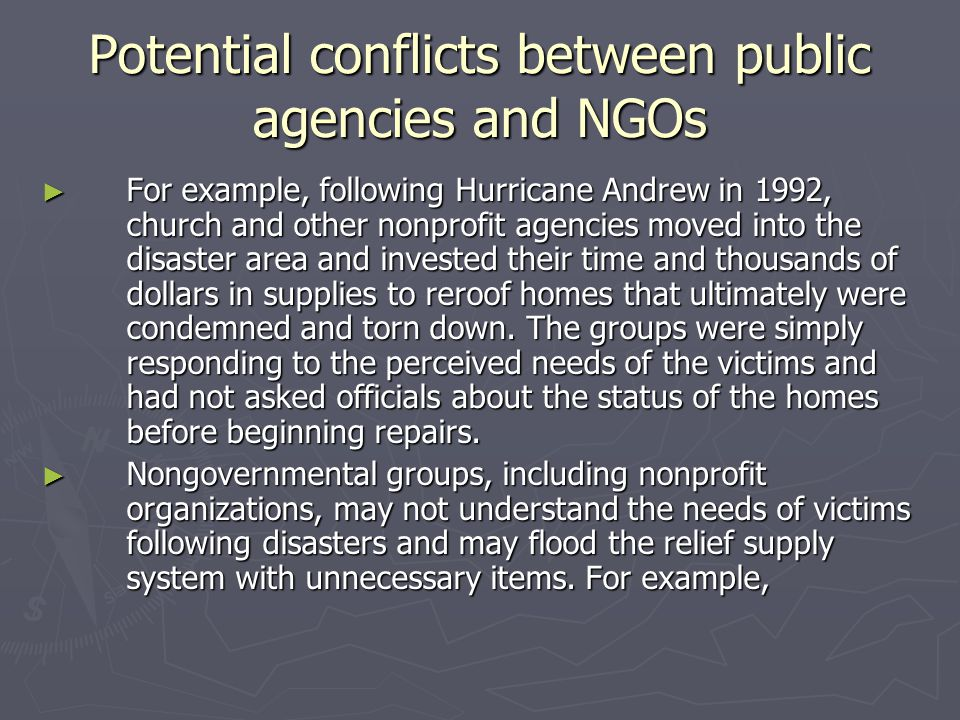 Potential conflicts between public agencies and NGOs ► For example, following Hurricane Andrew in 1992, church and other nonprofit agencies moved into