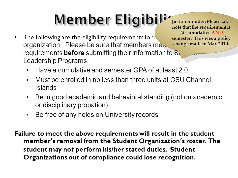 The following are the eligibility requirements for members in your organization. Please be sure that members meet these requirements before submitting