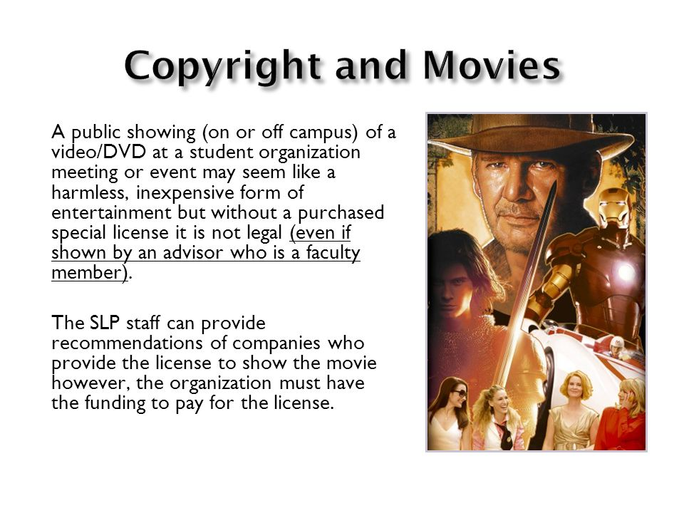A public showing (on or off campus) of a video/DVD at a student organization meeting or event may seem like a harmless, inexpensive form of entertainm