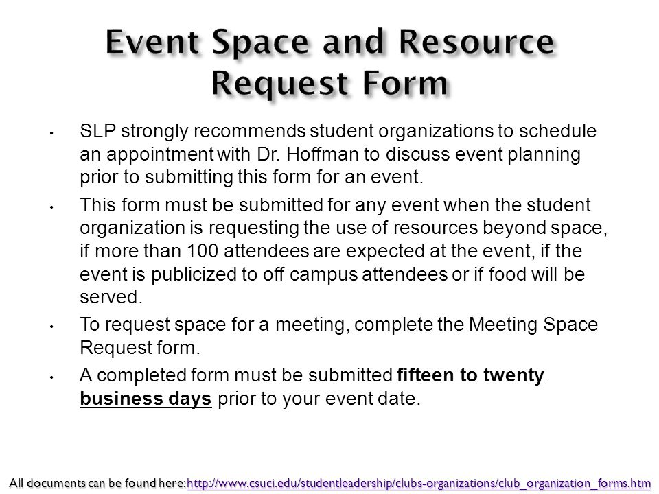 SLP strongly recommends student organizations to schedule an appointment with Dr. Hoffman to discuss event planning prior to submitting this form for