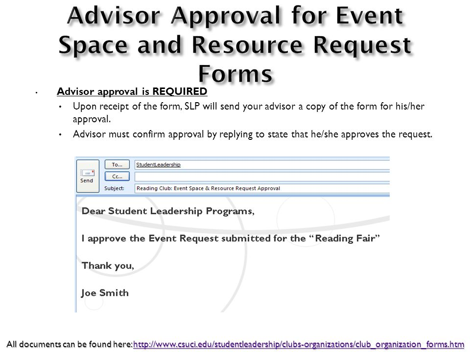 Advisor approval is REQUIRED Upon receipt of the form, SLP will send your advisor a copy of the form for his/her approval. Advisor must confirm approv