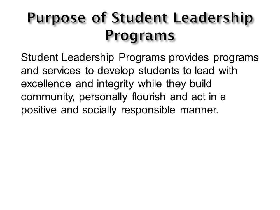 Student Leadership Programs provides programs and services to develop students to lead with excellence and integrity while they build community, personally flourish and act in a positive and socially responsible manner.