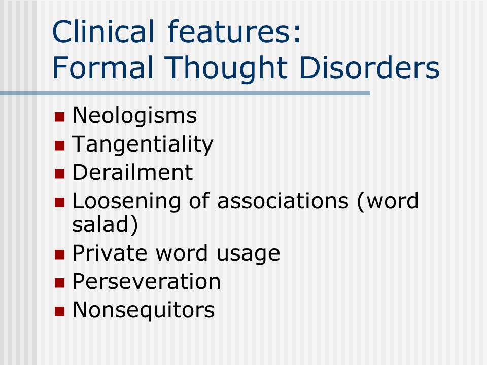Diagnosis (cont.) Impairment in social or occupational functioning Duration of illness at least 6 mo. Symptoms not due to mood disorder or schizoaffec