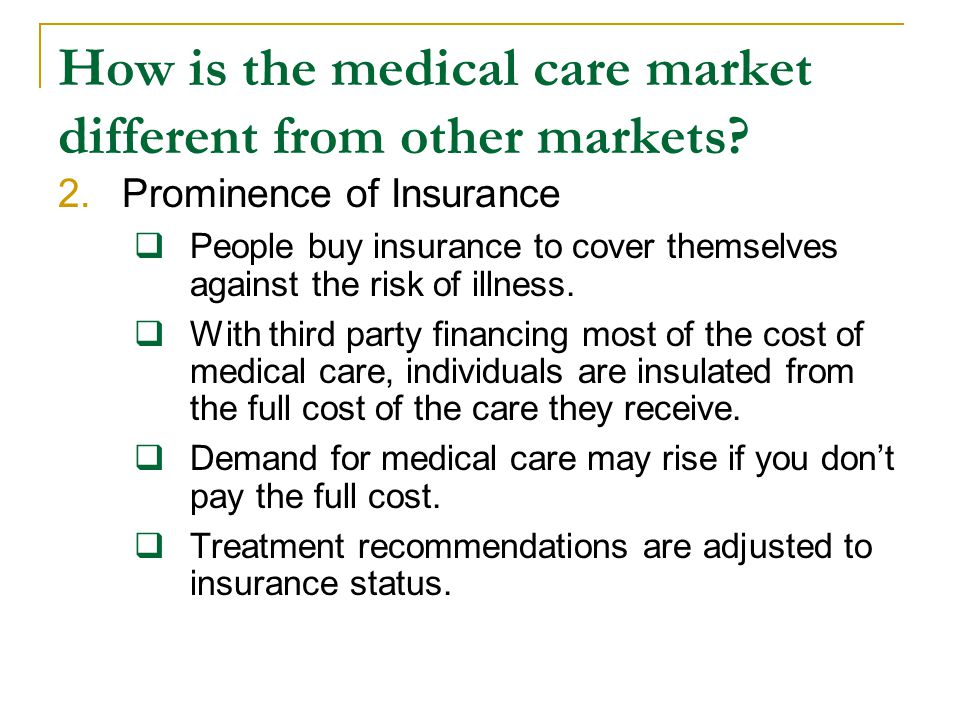 How is the medical care market different from other markets.