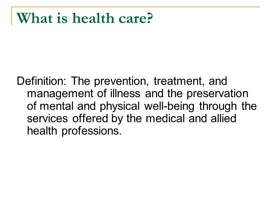 What is health care.