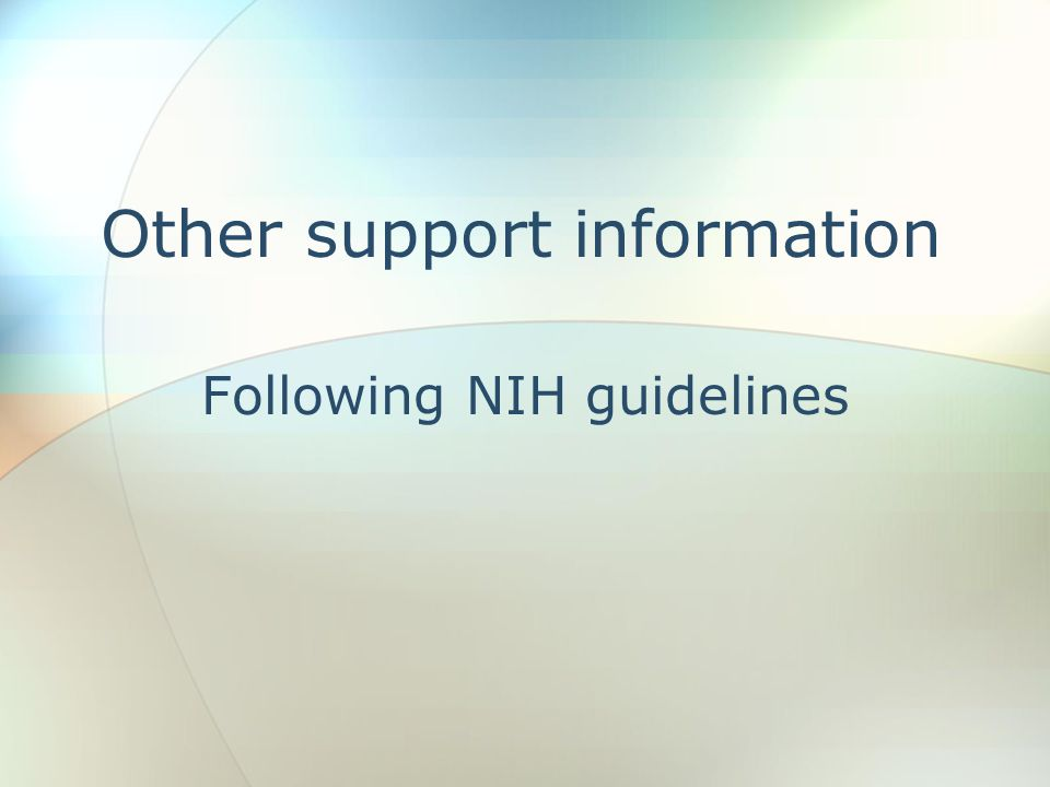 Other support information Following NIH guidelines