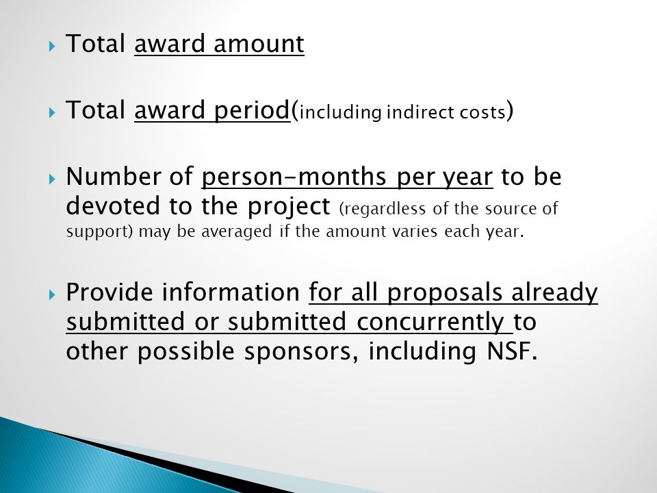  Total award amount  Total award period( including indirect costs )  Number of person-months per year to be devoted to the project (regardless of the source of support) may be averaged if the amount varies each year.