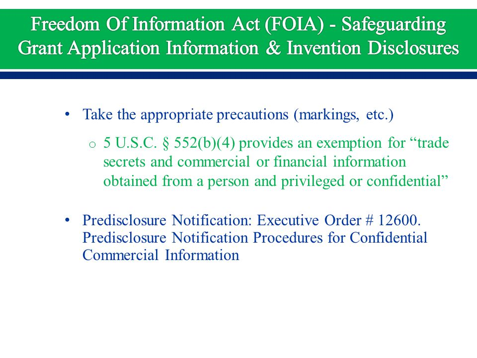 "Take the appropriate precautions (markings, etc.) o 5 U.S.C. § 552(b)(4) provides an exemption for ""trade secrets and commercial or financial informat"