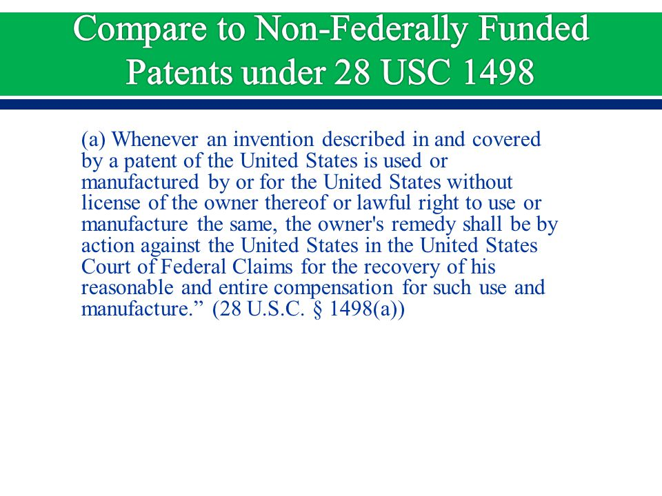 (a) Whenever an invention described in and covered by a patent of the United States is used or manufactured by or for the United States without licens
