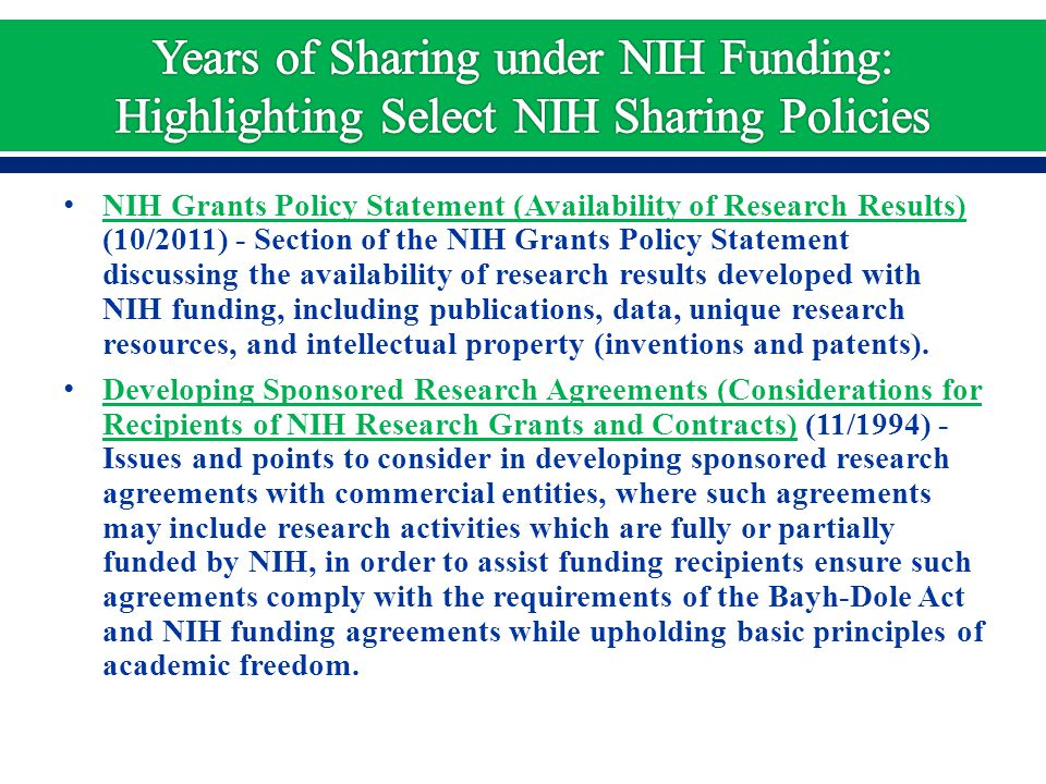 NIH Grants Policy Statement (Availability of Research Results) (10/2011) - Section of the NIH Grants Policy Statement discussing the availability of research results developed with NIH funding, including publications, data, unique research resources, and intellectual property (inventions and patents).