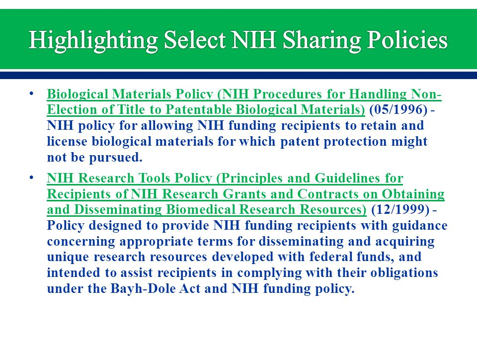 Biological Materials Policy (NIH Procedures for Handling Non- Election of Title to Patentable Biological Materials) (05/1996) - NIH policy for allowin