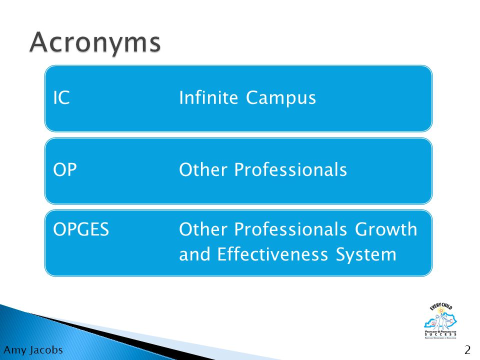 IC Infinite CampusOPOther Professionals OPGESOther Professionals Growth and Effectiveness System 2 Amy Jacobs