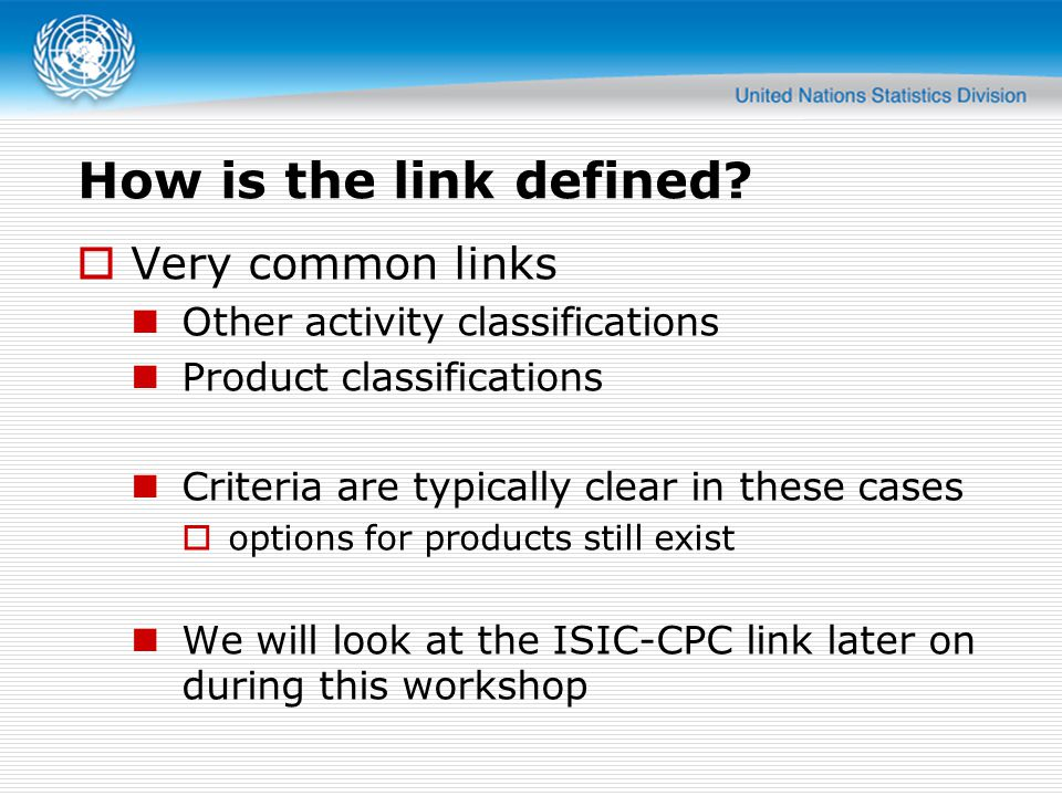 Example: ISCED ISCED classifies programmes into levels according to set criteria ISIC classifies units providing education services