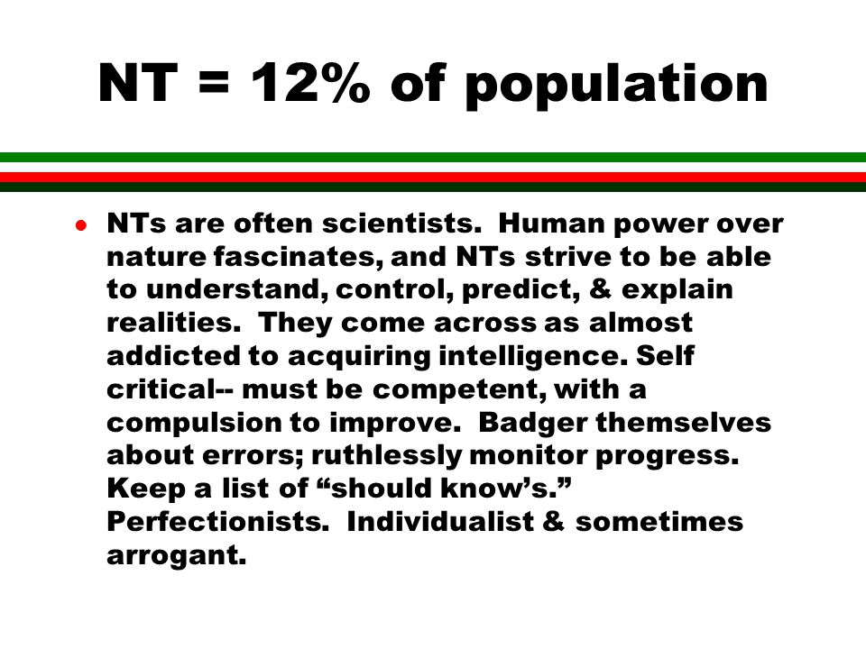 NT = 12% of population l NTs are often scientists.