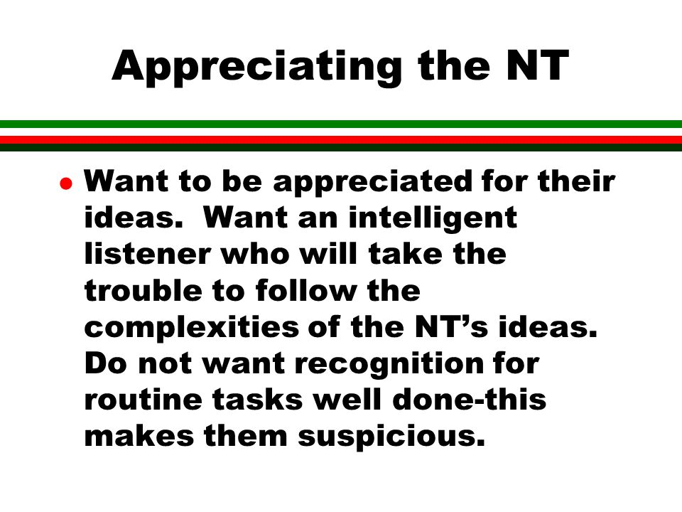 Appreciating the NT l Want to be appreciated for their ideas.
