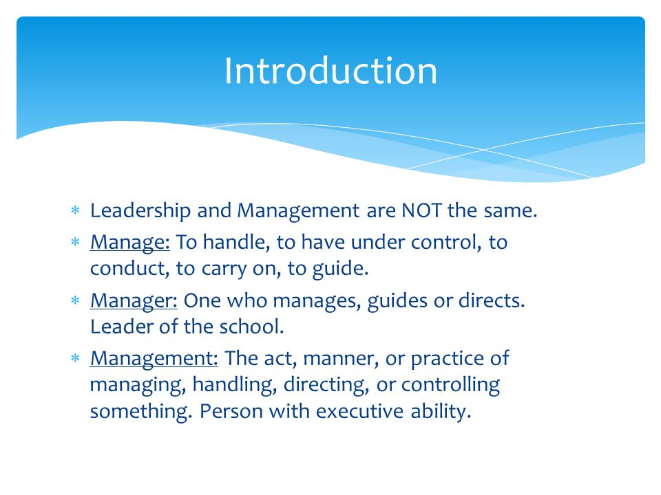  Lead: To go before and guide or conduct by showing the way.
