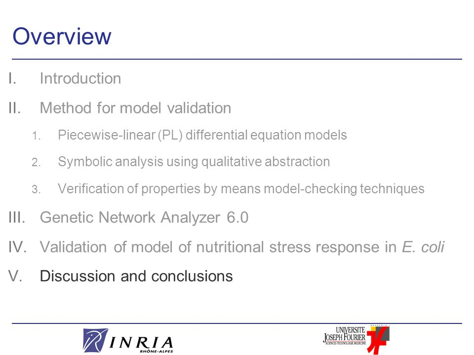 Overview I.Introduction II.Method for model validation 1. Piecewise-linear (PL) differential equation models 2. Symbolic analysis using qualitative ab