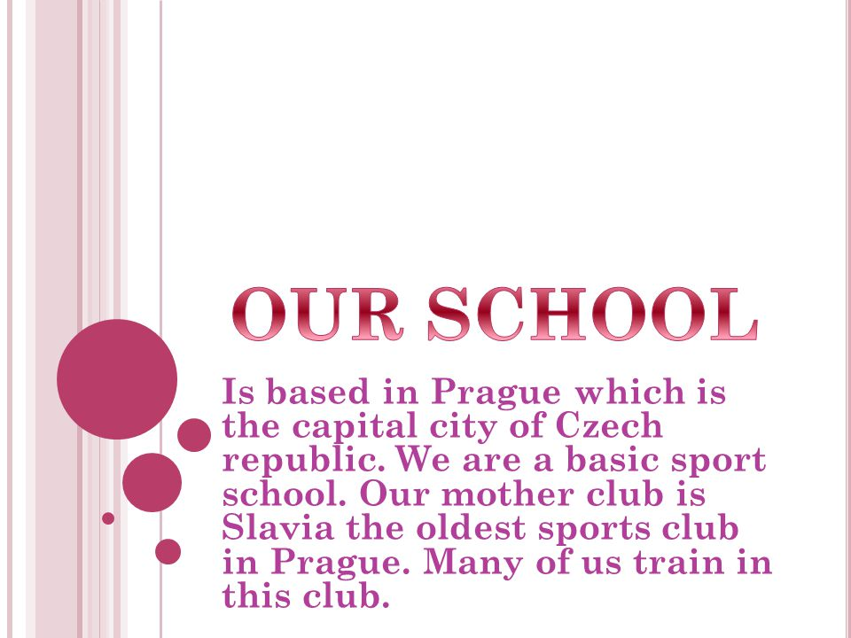 Is based in Prague which is the capital city of Czech republic.
