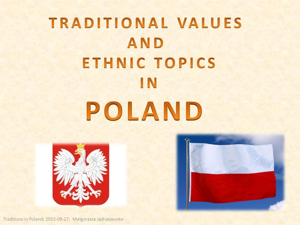 Traditions in Poland; 2013-09-27; Małgorzata Jędrzejewska