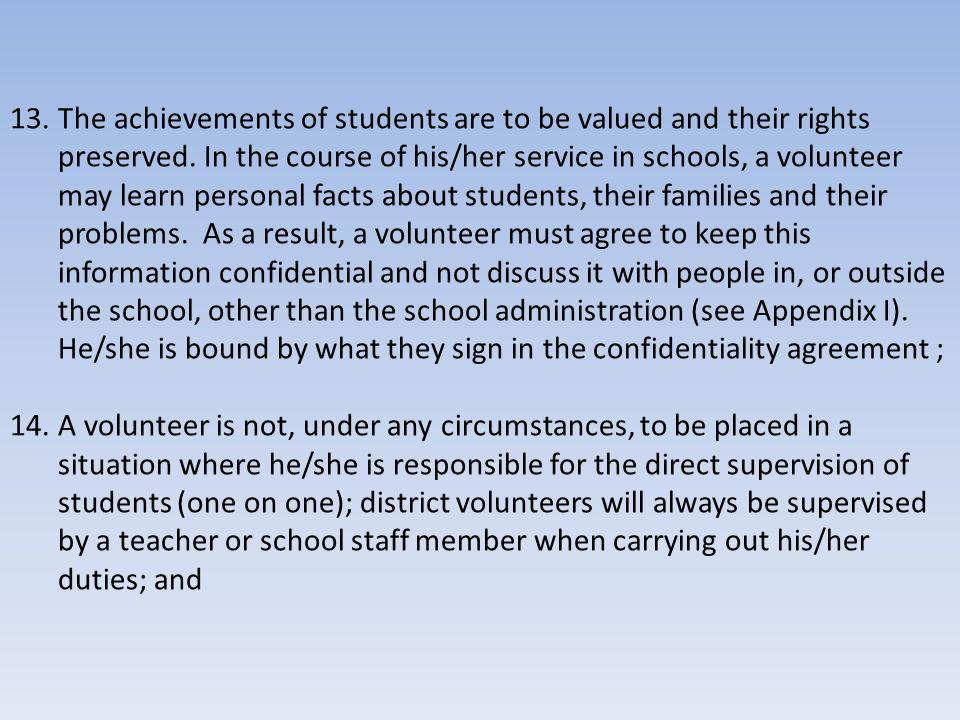 13.The achievements of students are to be valued and their rights preserved.