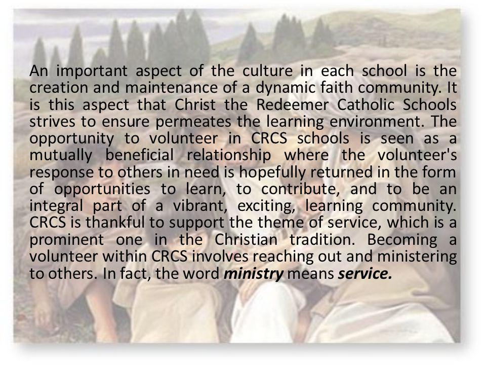 An important aspect of the culture in each school is the creation and maintenance of a dynamic faith community. It is this aspect that Christ the Rede