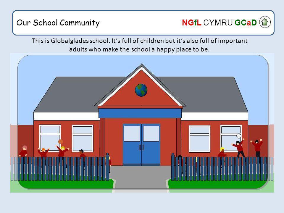 Our School Community NGfL Cymru GCaD Here is a member of staff at the school.