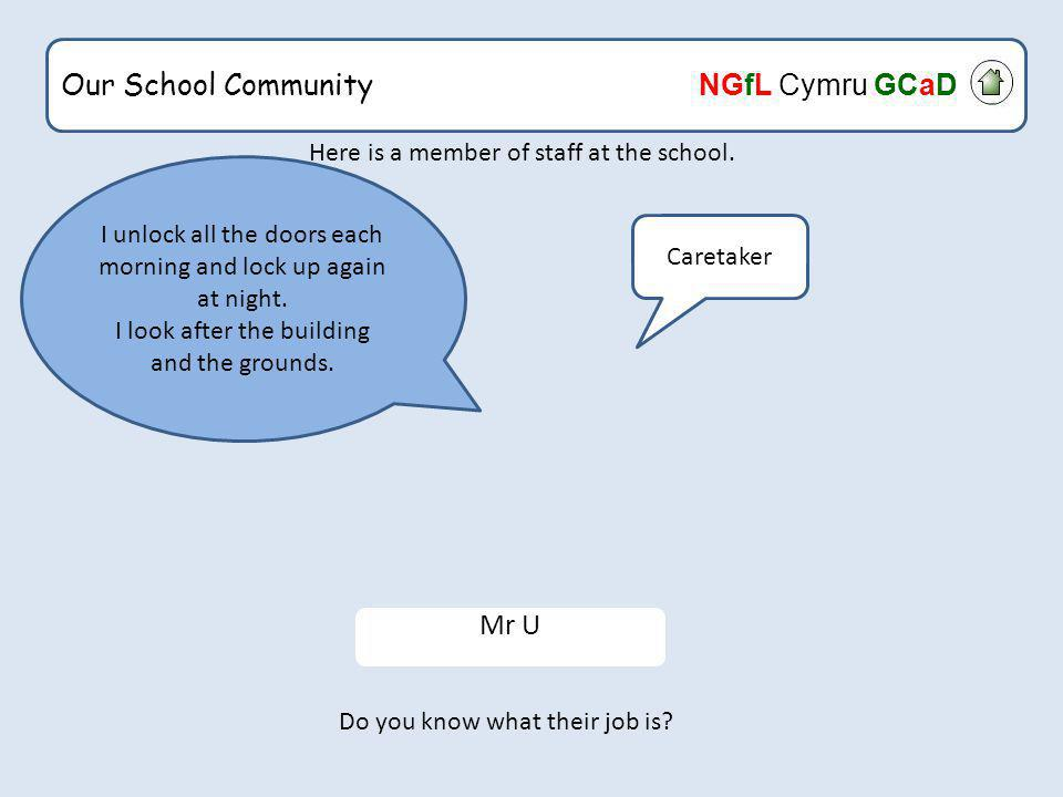 Our School Community NGfL Cymru GCaD Here is a member of staff at the school.