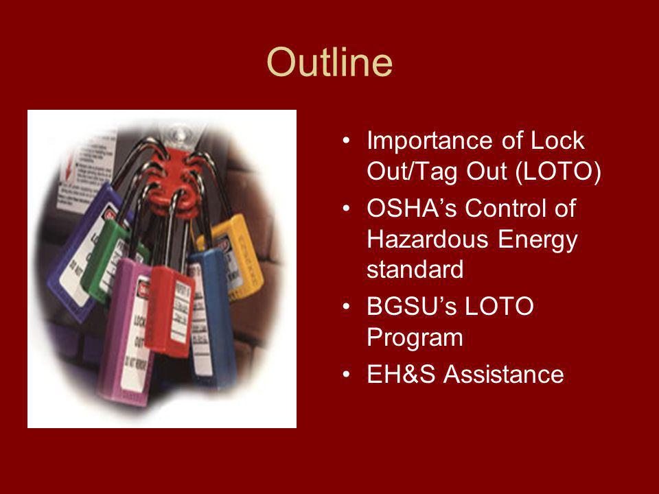 BGSU's LOTO Program Equipment Must be singularly identified; Must be the ONLY devices for controlling energy; and Must NOT be used for any other purposes.