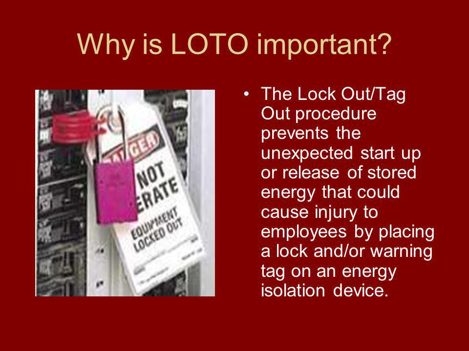 BGSU's LOTO Program Equipment LO devices must be durable & withstand the environment to which they are exposed.