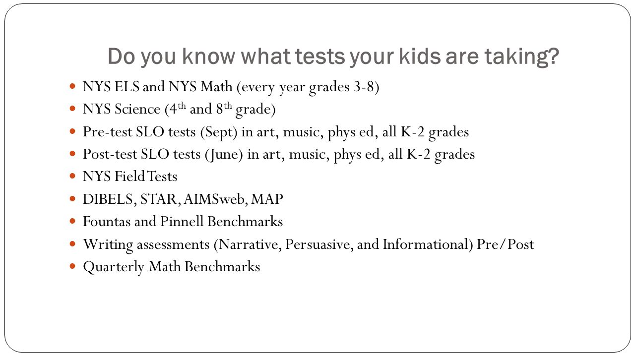 Do you know what tests your kids are taking.