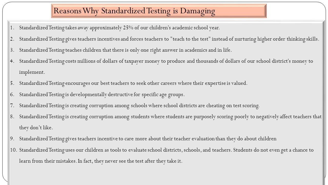 1.Standardized Testing takes away approximately 25% of our children s academic school year.